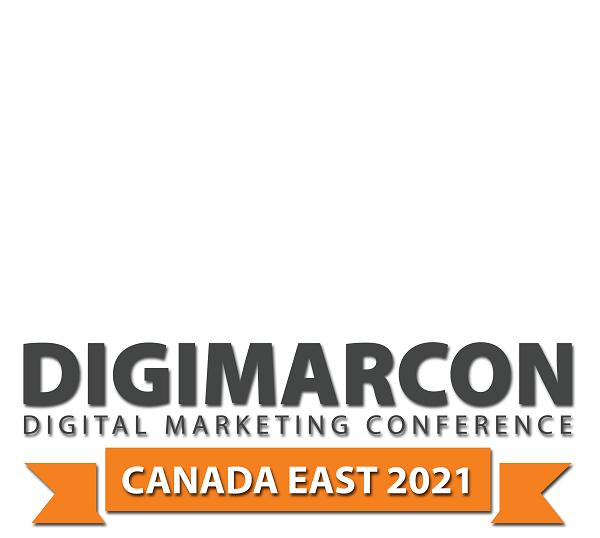DigiMarCon Canada East 2021 – Digital Marketing Conference & Exhibition